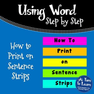 How to Print on Sentence Strips