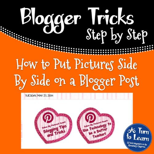 How to Put Pictures Side By Side on a Blogger Post