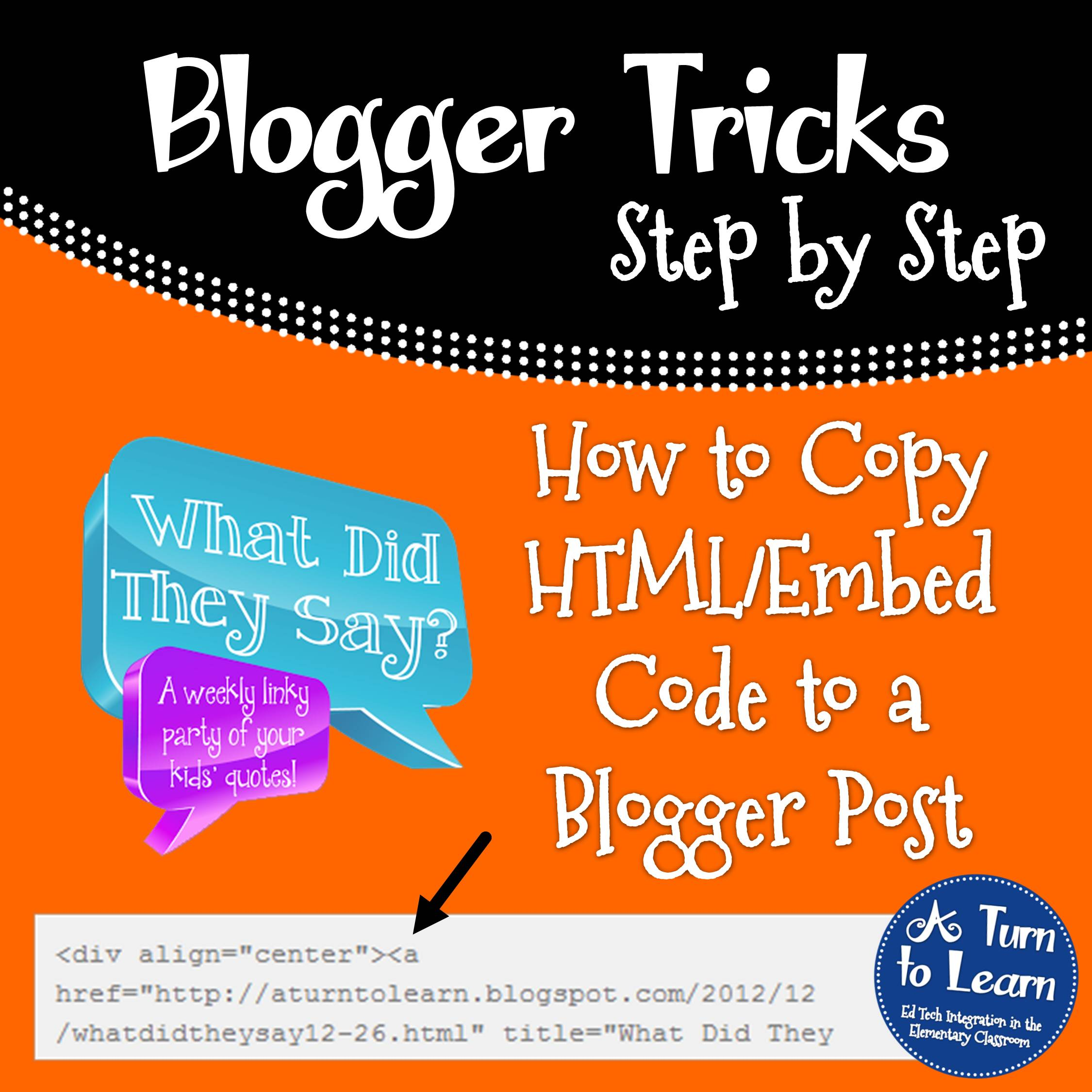 How to Copy HTML/Embed Code to Your Blog! • A Turn to Learn