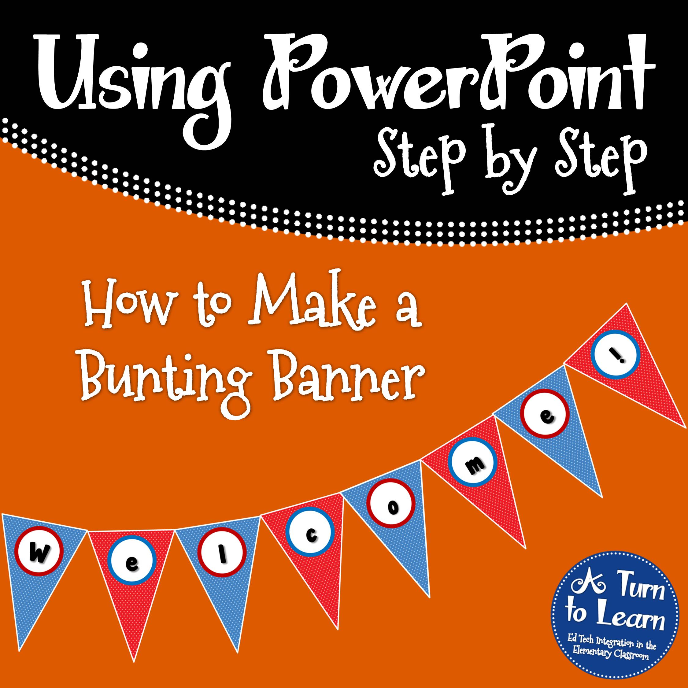 How to Make a Bunting Banner in PowerPoint! • A Turn to Learn